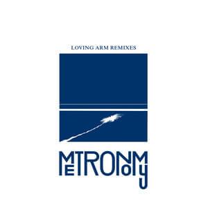 Metronomy - Loving Arm (remixes)