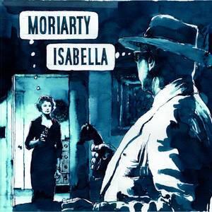 Moriarty - Isabella Ep