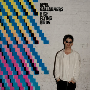 Noel Gallagher's High Flying Birds - Where The City Meets The Sky: Chasing Yesterday: The Remixes