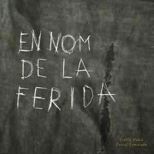 Pascal Comelade - En Nom De La Ferida