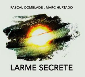 Pascal Comelade - Larme Secrete