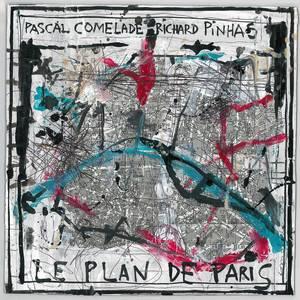 Pascal Comelade - Le Plan De Paris