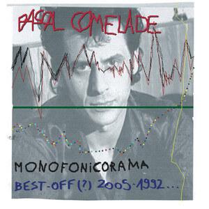 Pascal Comelade - Monofonicorama Best-off 2005-1992