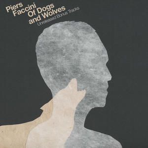 Piers Faccini - Of Dogs And Wolves – Ep