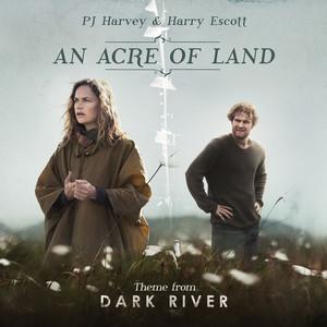 PJ Harvey - An Acre Of Land