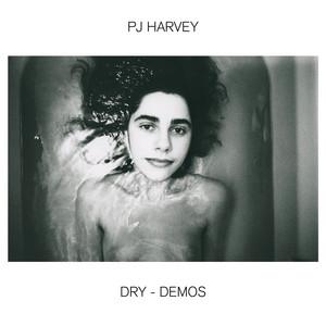 PJ Harvey - Dry – Demos