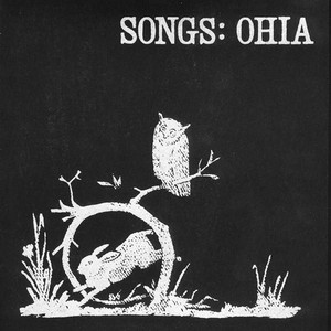 Songs : Ohia - Songs: Ohia