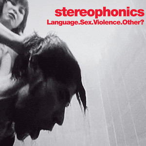 Stereophonics - Language. Sex. Violence. Other? (live)