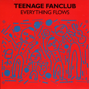Teenage Fanclub - Everything Flows