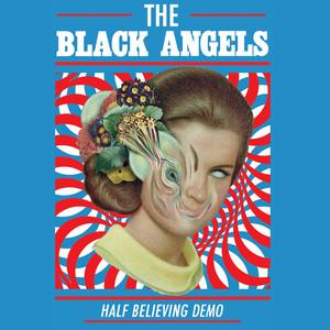The Black Angels - Half Believing (demo)