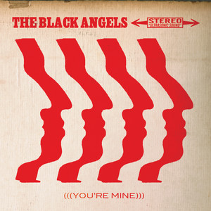 The Black Angels - You're Mine