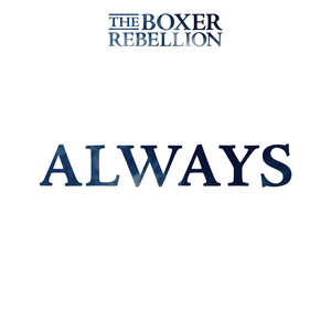 The Boxer Rebellion - Always
