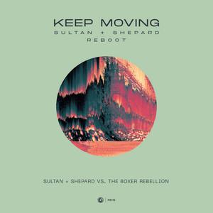 The Boxer Rebellion - Keep Moving (sultan + Shepard Reboot)