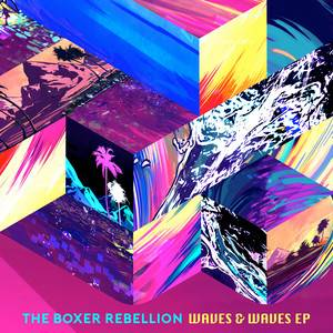The Boxer Rebellion - Waves & Waves Ep