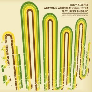 Tony Allen - Meus Filhos Afrobeat Rework (bnegão)