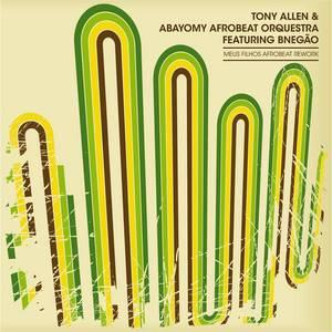Tony Allen - Meus Filhos Afrobeat Rework (feat. Bnegao)