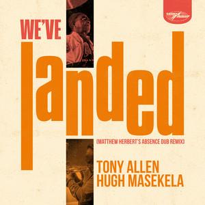 Tony Allen - We've Landed (matthew Herbert's Absence Dub Remix)