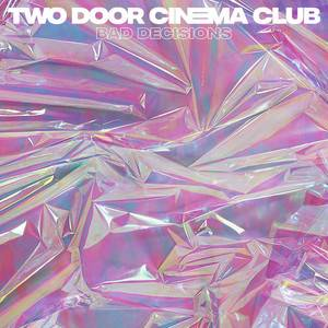 Two Door Cinema Club - Bad Decisions (radio Edit)