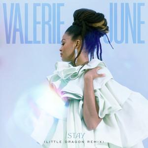 Valerie June - Stay (little Dragon Remix)
