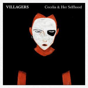 Villagers - Cecelia & Her Selfhood