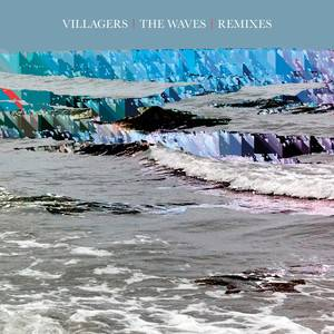 Villagers - The Waves (remixes)