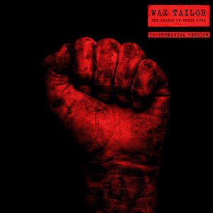 Wax Tailor - The Shadow Of Their Suns (instrumental Version)