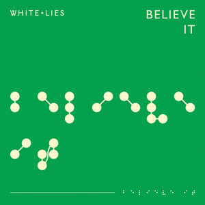 White Lies - Believe It