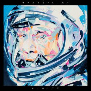 White Lies - Big Tv – Track By Track