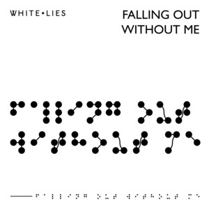 White Lies - Falling Out Without Me / Hurt My Heart