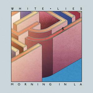 White Lies - Morning In La