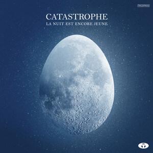 Catastrophe - La Nuit Est Encore Jeune