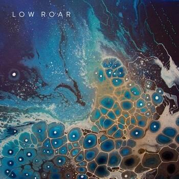 Low Roar - Maybe Tomorrow...